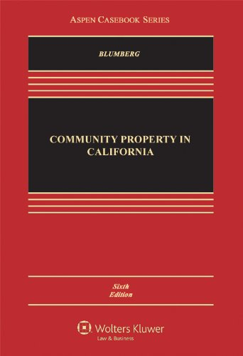Community Property in California, Sixth Edition (Aspen Casebooks) (1454810025) by Grace Ganz Blumberg