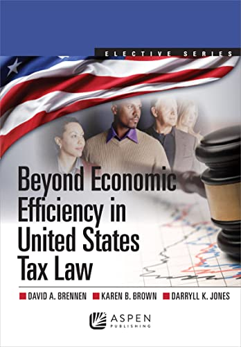 9781454810049: Beyond Economic Efficiency in United States Tax Law (Elective Series) (Aspen Elective)