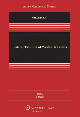 9781454810148: Federal Taxation of Wealth Transfers, Third Edition (Aspen Casebook)