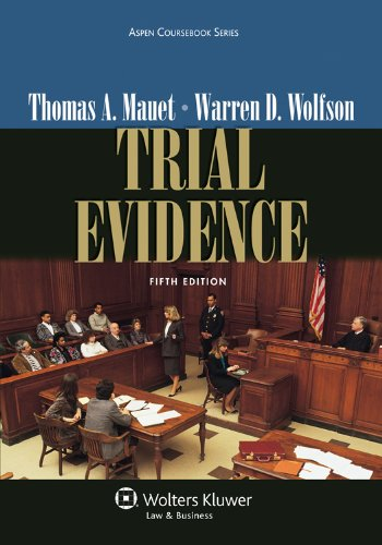 Trial Evidence, Fifth Edition (Aspen Coursebook Series): Mauet, Thomas A.;