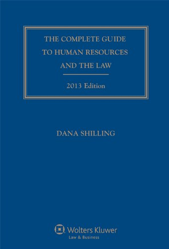 Complete Guide to Human Resources & the Law, 2013 Edition: Dana Shilling
