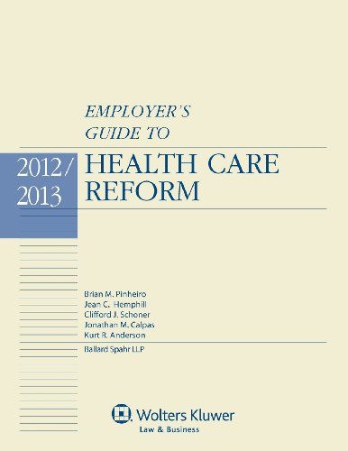 9781454810322: Employers Guide To Health Care Reform 2012 Edition
