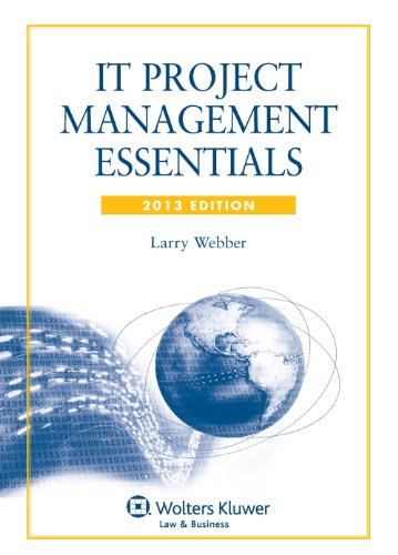 IT Project Management Essentials, 2013 Edition with CD-ROM: Larry Webber