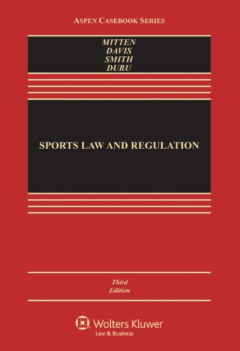 9781454810728: Sports Law & Regulation: Cases Materials & Problems, Third Edition (Aspen Casebook)