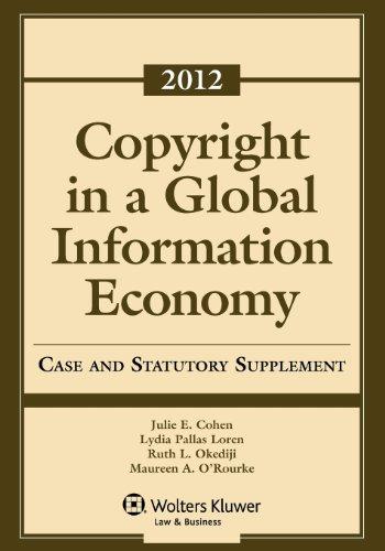 9781454811039: Copyright Global Information Economy 2012 Case & Statutory Supplement