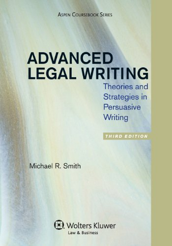 9781454811169: Advanced Legal Writing: Theories and Strategies in Persuasive Writing, Third Edition (Aspen Coursebook Series)