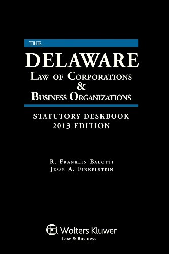 9781454811466: Delaware Law of Corporations and Business Organizations Deskbook 2013 Edition with CD