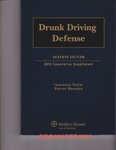 Drunk Driving Defense 7th Edition, 2012 Cumulative: Lawrence Taylor and
