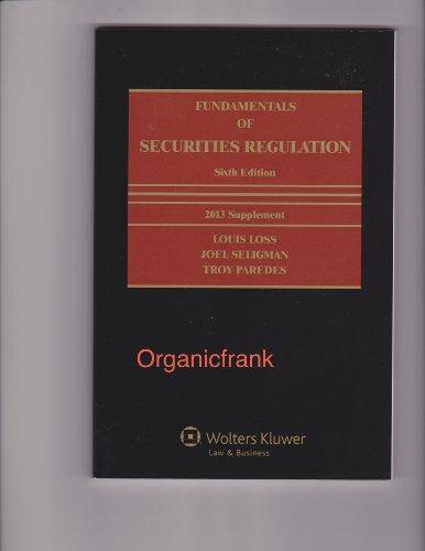 Fundamentals of Securities Regulations, 6th Edition: 2013