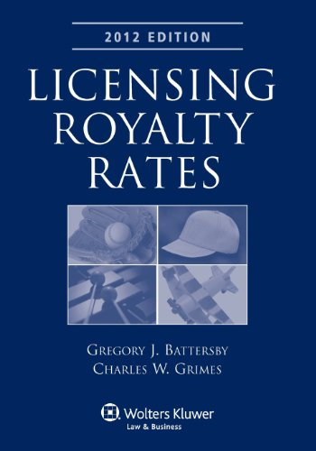 9781454811800: Licensing Royalty Rates, 2012 Edition