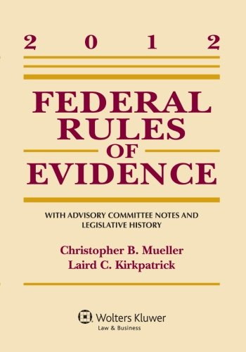Federal Rules of Evidence : With Advisory: Christopher B. Mueller;