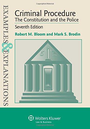 9781454815464: Examples & Explanation: Criminal Procedure Constitution & Police, Seventh Edition (Examples & Explanations)