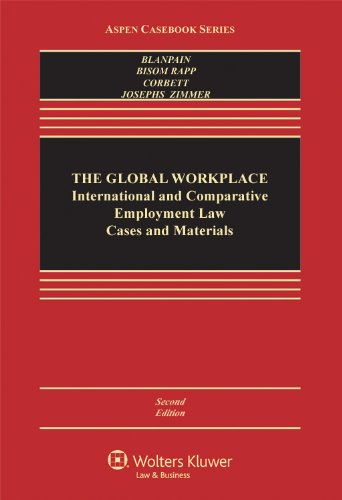 9781454815662: The Global Workplace: International and Comparative Employment Law Cases and Materials, Second Edition (Aspen Casebook Series)