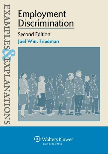Examples & Explanations: Employment Discrimination, Second Edition: Joel Wm. Friedman