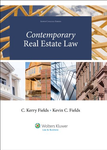 Contemporary Real Estate Law (Aspen College): C. Kerry Fields,