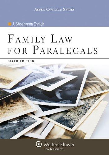 Family Law for Paralegals, Sixth Edition (Aspen: J. Shoshanna Ehrlich