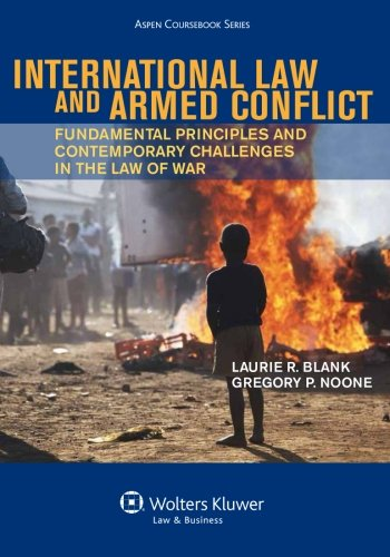 9781454817727: International Law and Armed Conflict: Fundamental Principles and Contemporary Challenges in the Law of War