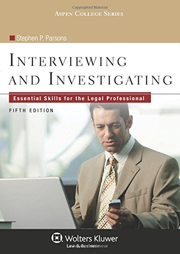 Interviewing & Investigating: Essential Skills for the: Parons, Stephen