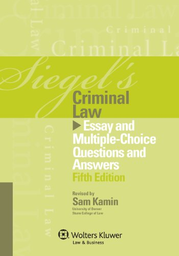 9781454818403: Siegel's Criminal Law: Essay and Multiple-Choice Questions and Answers (Siegel's Series)