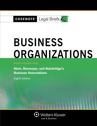 Casenotes Legal Briefs: Business Organizations Keyed to: Casenote Legal Briefs