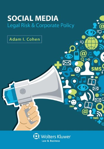 9781454821489: Social Media: Legal Risk and Corporate Policy