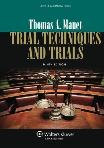 Trial Techniques and Trials: Mauet, Thomas A.