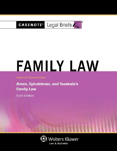 9781454824626: Casenotes Legal Briefs: Family Law, Keyed to Areen, Spindelman & Tsoukala, Sixth Edition