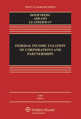 Federal Income Taxation of Corporations & Partnerships, Fifth Edition (Aspen Casebook) (1454824808) by Richard L. Doernberg; Howard E. Abrams; Don Leatherman