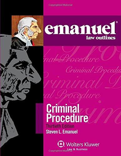 9781454824831: Emanuel Law Outlines: Criminal Procedure, Thirtieth Edition