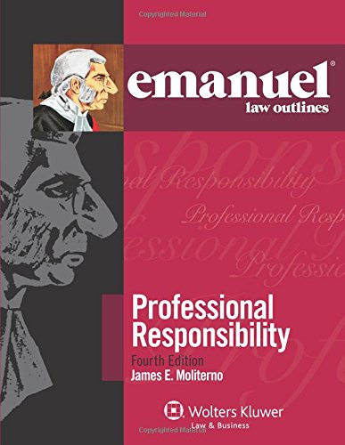 9781454824855: Emanuel Law Outlines: Professional Responsibility, Fourth Edition (Emanual Law Outlines)