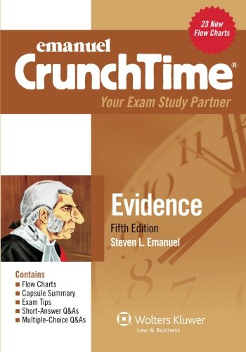 Crunchtime: Evidence, Fifth Edition: Emanuel, Steven L.