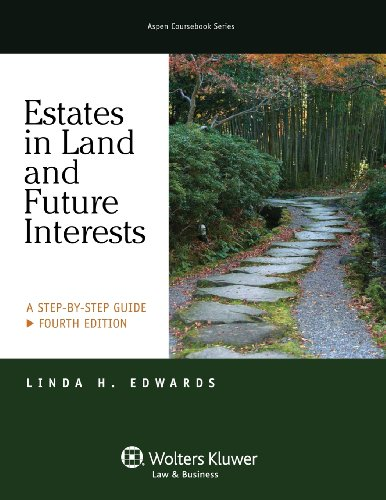 9781454825104: Estates in Land & Future Interests: A Step By Step Guide, Fourth Edition (Aspen Coursebook Series)