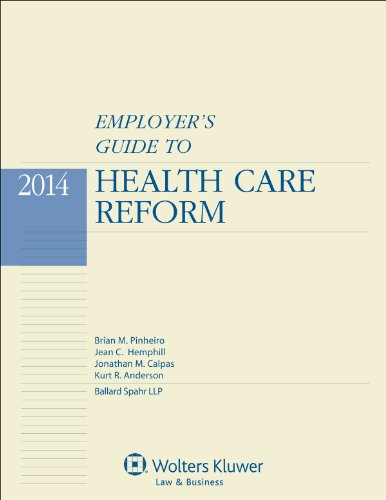9781454825494: Employer's Guide to Health Care Reform, 2014 Edition