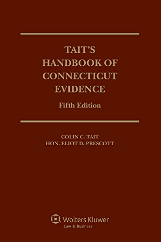 Tait's Handbook of Connecticut Evidence, Fifth Edition: Colin C. Tait; Hon. Eliot D. Prescott
