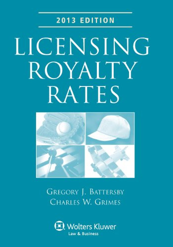 9781454826606: Licensing Royalty Rates, 2013 Edition