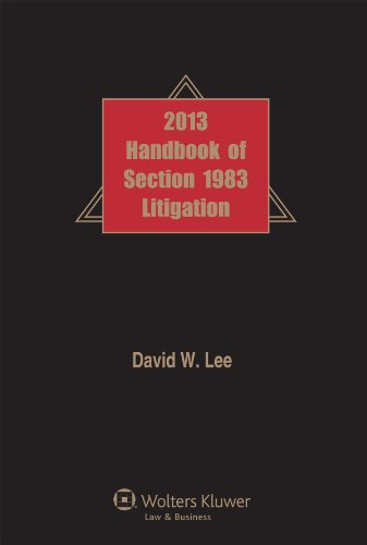 9781454826897: Handbook of Section 1983 Litigation, 2013 Edition