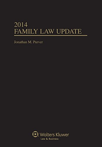 Family Law Update, 2014 Edition: Jonathan M. Purver