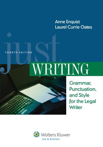 9781454826989: Just Writing, Grammar, Punctuation, and Style for the Legal Writer, Fourth Edition (Aspen Coursebook)