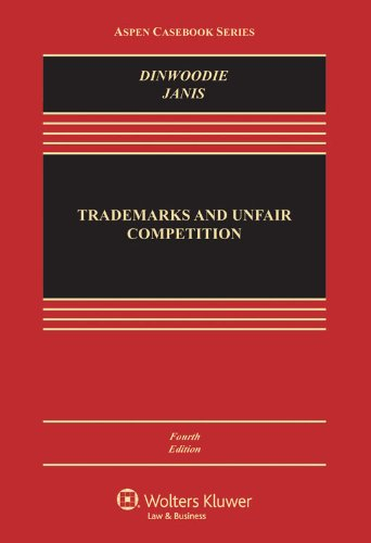 9781454827825: Trademarks and Unfair Competition; Law and Policy, Fourth Edition (Aspen Casebook Series)