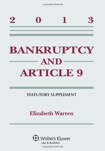 9781454827924: Bankruptcy & Article 9 2013 Statutory Supplement