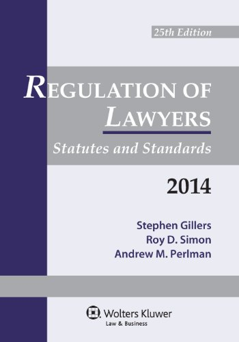 9781454827993: Regulation of Lawyers: Statutes & Standards 2014 Supplement