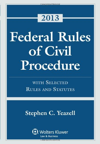 9781454828334: Federal Rules of Civil Procedure with Selected Statutes, Cases and other Materials, 2013 Edition