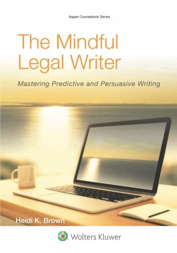9781454836179: The Mindful Legal Writer: Mastering Predictive and Persuasive Writing (Aspen Coursebook)