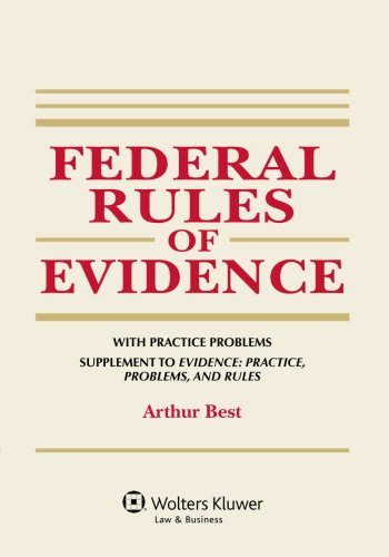 9781454838852: Federal Rules of Evidence, with Practice Problems, Supplement to Evidence: Practice, Problems, and Rules