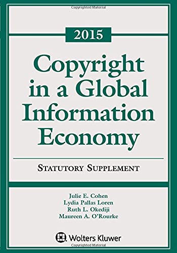 9781454840565: Copyright Global Information Economy Case and Statutory Supplement (Supplements)