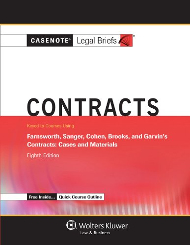 9781454840749: Casenote Legal Breifs: Contracts, Keyed to Farnsworth, Sanger, Cohen, Brooks, and Garvin, Eighth Edition (Casenote Legal Briefs)
