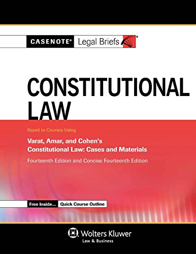 9781454840787: Casenote Legal Briefs: Constitutional Law, Keyed to Varat, Cohen, and Amar, Fourteenth Edition