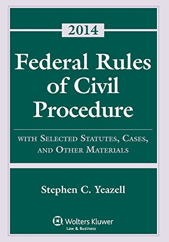 Federal Rules of Civil Procedure with Selected: Stephen C. Yeazell