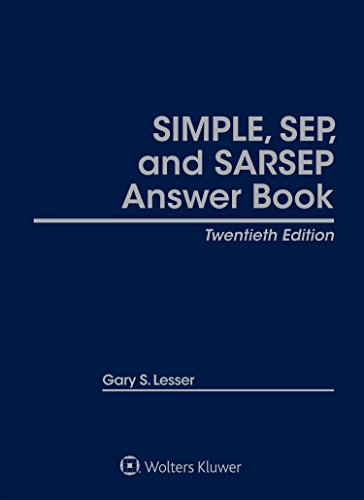SIMPLE, SEP, and SARSEP Answer Book: Gary S. Lesser