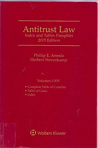 Antitrust Law: Index and Tables Pamphlet 2015 Edition: Phillip E. Areeda, Herbert Hovenkamp